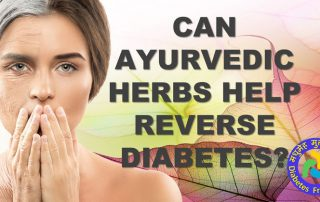Can Ayurvedic herbs HELP reverse diabetes